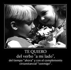 """Te quiero del verbo """"a mi lado"""", del tiempo """"ahora"""" y con el complemento circunstancial """"conmigo"""" Feliz Día de San Valentín"""