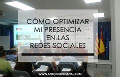 Cómo optimizar la presencia de mi negocio en las redes sociales by Antonio Vallejo @Vchanal  #RRSS #SM #RedesSociales #SocialMedia #Marketing #MarketingDigital #Empresa #PYME #Negocio #Autónomo #MKT