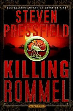 "Killing Rommel by Steven Pressfield. Written as the memoir of a British lieutenant, and based on real-life events, this historically and psychologically rich thriller perfectly captures the tension as a team of soldiers in Egypt during World War II attempt to assassinate German Field Marshall Rommel, the infamous ""Desert Fox."""