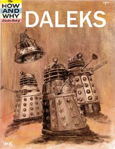 The How and Why Wonder Book of Daleks, in Robert Hack's Doctor Who Comic Art Gallery Room Original Doctor Who, Doctor Who Comics, Classic Doctor Who, Why Book, Doctor Who Fan Art, Wonder Book, Dalek, Fantastic Art, Comic Book Covers