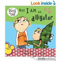 Amazon.com: But I Am an Alligator (Charlie and Lola) eBook: Lauren Child: Books