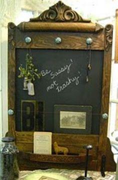 .I could use vintage dresser mirror as chalkboard frame