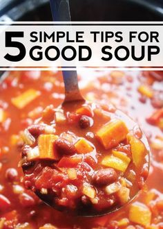 5 Simple Tips for Making Good Soup! Make sure you pin this one!