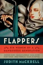 The forefront British dance critic and award-nominated author of <IT>Bloomsbury Ballerina<RO> presents a revisionist assessment of the movement that shattered the boundaries of conventional femininity through the lives of six figures that exemplified it, including Lady Diana Cooper, Nancy Cunard, Tallulah Bankhead, Zelda Fitzgerald, Josephine Baker and Tamara de Lempicka. 20,000 first printing.