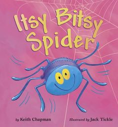 Itsy Bitsy Spider by Keith Chapman,http://www.amazon.com/dp/1589250559/ref=cm_sw_r_pi_dp_9yDXsb121P7MD0D5