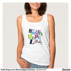Faith Hope Love Retro Hippy Christian Tee Shirts