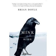 Brian Doyle's Mink River -- our 2012 Lake Oswego Reads title.