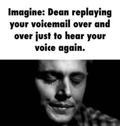 (open RP for Sam and Dean) *Dean's pov* she had died on a hunt gone bad. she was my girlfriend and I failed to protect her. so now I was just sitting in our room drinking whiskey and listening to her voicemail just to here her voice again... *My pov*  I had died on a hunt but that didn't explain how i'd been reincarnated as an angel of all things.that didn't matter right now.I sat in the corner of our room invisible to him as silent tears streamed down my face I wanted to let him know I was…