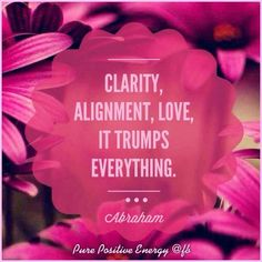 Clarity alignment love. #AbrahamHicks #LawOfAttraction #LOA