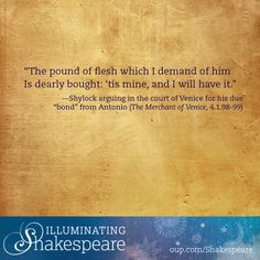 Did Shylock deserve the pound of flesh that was promised to him, fairly and honestly, by Antonio? #MerchantofVenice #Shylock #Shakespeare