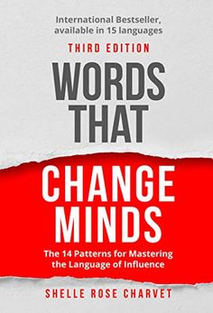 Words That Change Minds: The 14 Patterns for Mastering the Language of Influence (English Edition) eBook: Shelle Rose Charvet Reading Words, Free Reading, Got Books, Books To Read, Communication Book, Technical Communication, Kindle Unlimited, Book Works, How To Improve Relationship