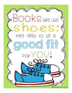 """A poster for your classroom: """"Books are like shoes: they need to be a good fit for YOU!"""""""