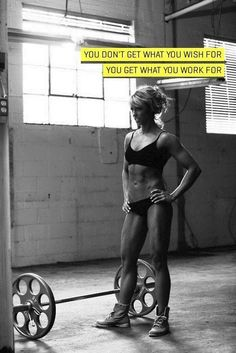 """You don't get what you wish for. You get what you work for."" #FitnessPictures"
