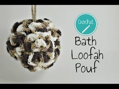 Crochet DIY Bath Loofah Pouf Tutorial - YouTube