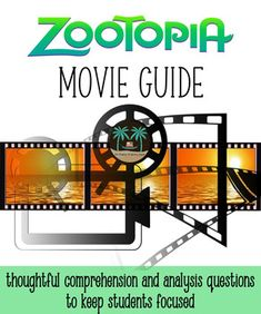 This movie guide for Disney's Zootopia consists of 40 comprehension and analysis questions to keep students focused and thinking critically while watching the film. When students have a purpose for viewing a film, they are more engaged, and there are fewer classroom management issues (cell phones, talking, bathroom breaks, etcetera).