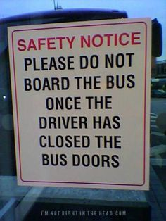 Please do not board the bus once the driver has closed the bus doors.