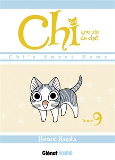 Chi, une vie de chat. 9 Auteur : Kanata Konami Éditeur : Glénat, Grenoble Collection : Kids Description : 152 pages; (18 x 13 cm) EAN13 : 9782723491938 10,75 €