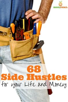 68 Side Hustles that Will Make You Extra Money Right Now