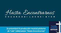 "Se presentará la producción musical póstuma de ""Lalo"" Gildemeister ""Hasta Encontrarnos"""