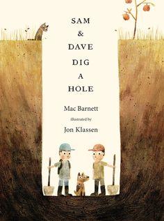 SAM & DAVE DIG A HOLE, by Mac Barnett, illustration by Jon Klassen
