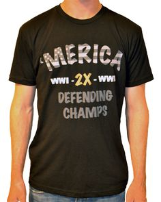 'Merica 2X Defending Champ shirt from MobiusApparel.com - A portion of all sales goes to Charity!  Check out our Facebook store @ https://www.facebook.com/MobiusApparel/app_251458316228
