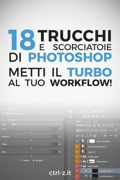 18 secrets, shortcuts and Photoshop tricks essential to speed up your work on images. Give your workflow more gear immediately!