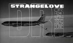 Dr. Strangelove, Title Sequence by Pablo Ferro, 1964