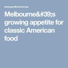 Melbourne's growing appetite for classic American food