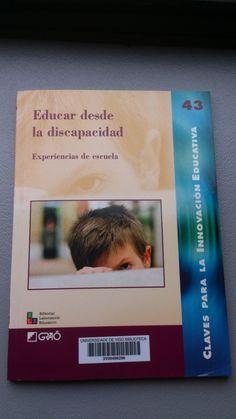 Educar desde la discapacidad : experiencias de escuela / Carme Alonso... [et al.]