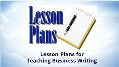 Lesson Plans for Teaching Business Writing