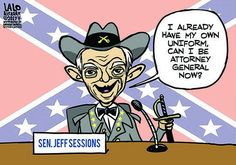 Alabama Senator Jefferson Beauregard Sessions III is ready to be US Attorney General. Political Satire Cartoons, Political Images, Us Attorney, Attorney General, Human Skin Color, Republican Gop, Todays Comics, Jeff Sessions, Calvin And Hobbes