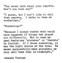 this is what i think so right i don have and wont have any regrets The Words, Pretty Words, Beautiful Words, Favorite Quotes, Best Quotes, Badass Quotes, Out Of Touch, Quotable Quotes, Qoutes