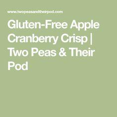 Gluten-Free Apple Cranberry Crisp | Two Peas & Their Pod