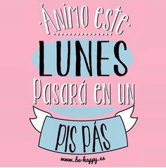 ¡Buenos días! ¡Ánimo! Este lunes pasará en un pis pas #FelizLunes #disfrutadelavida