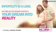 Infertility Is A Loss. We help you to recover and turn your dream into reality.