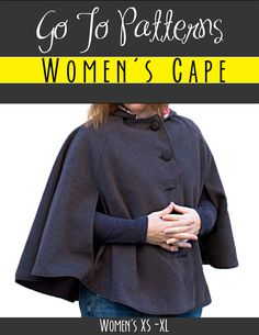 Go To Cape for Women sewing pattern by Go To Patterns | The best sewing patterns for women, girls, toys and more. Go To Patterns & Co.