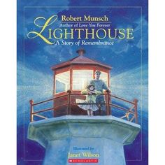 Lighthouse: A Story of Rememberance by Robert Munsch
