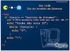 """FACIG faz homenagem no """"estilo"""" para para o dia dos Analistas de Sistemas"""