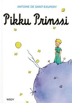 Reissue, which includes the original illustrations drawn by Saint-Exupery. The Little Prince tells the story of a pilot who makes a forced landing . Best Books To Read, Great Books, My Books, St Exupery, Teacher Toms, Finnish Language, Helsinki, Reading Stories, Reading Aloud