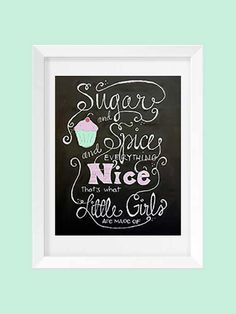 Sugar and Spice and Everything Nice, thats what Little Girls are made of Darling chalkboard print for your little girls nursery or for your