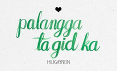 """Hiligaynon: How To Say """"I Love You"""" In 22 Different Philippine Languages Tagalog Words, Tagalog Love Quotes, Filipino Words, Say I Love You, My Love, Mahal Kita, Words Quotes, Sayings, Qoutes"""