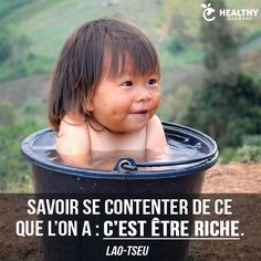 Il suffit de peu de choses pour être riche et heureux...  Citation de Lao Tseu