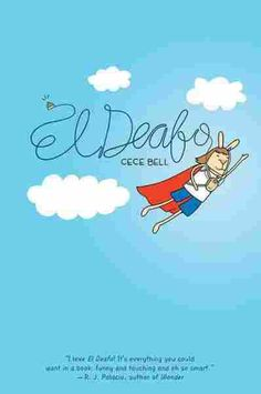El Deafo, by Cece Bell - A 2015 Newbery Honor Book. Going to school and making new friends can be tough. But going to school and making new friends while wearing a bulky hearing aid strapped to your chest? That requires superpowers! In this funny, poignant graphic novel memoir, author/illustrator Cece Bell chronicles her hearing loss at a young age and her subsequent experiences with the Phonic Ear, a very powerful—and very awkward—hearing aid.