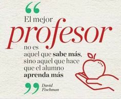 El mejor profesor no es aquel que sabe más sino aquel que hace que el alumno aprenda más. #frase #educación Teacher Education, My Teacher, School Teacher, Teacher Gifts, Birthday Quotes For Him, Happy Teachers Day, Free To Use Images, Teachers' Day, Teacher Appreciation