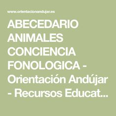 ABECEDARIO ANIMALES CONCIENCIA FONOLOGICA - Orientación Andújar - Recursos Educativos Phonological Awareness, Animales