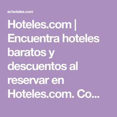 Hoteles.com | Encuentra hoteles baratos y descuentos al reservar en Hoteles.com. Compara ofertas y promociones de hotel, y lee comentarios imparciales sobre los hoteles.