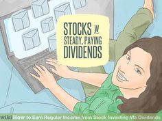 How to Earn Regular Income from Stock Investing Via Dividends #average #household #income #by #zip #code http://income.nef2.com/how-to-earn-regular-income-from-stock-investing-via-dividends-average-household-income-by-zip-code/  #investing for income # wiki How to Earn Regular Income from Stock Investing Via Dividends Research stocks that that have a history of paying steady dividends. You can find this information in the Saturday edition of the Wall Street Journal where the stock quotes…
