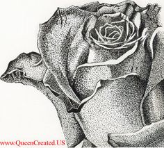 Stipple Rose, Stipple Art, Pen and Ink Drawing, Queen Created Custom Portrait Recreations Available - www.queencreated.us