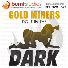 SVG Cutting File Gold Miners Do It in the Dark by BurntStudios