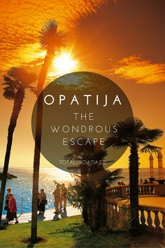 Wondrous escape - Opatija | Total Croatia